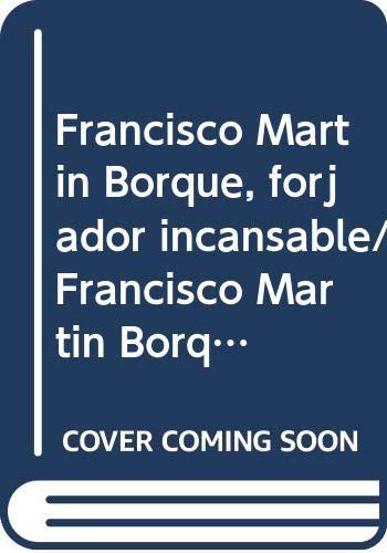 9789707010918: Francisco Martin Borque, forjador incansable/ Francisco Martin Borque, indefatigable blacksmith (Spanish Edition)