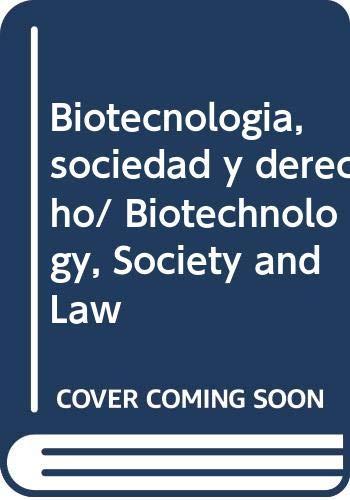 Biotecnologia, sociedad y derecho/ Biotechnology, Society and: Miranda, Rafael Perez