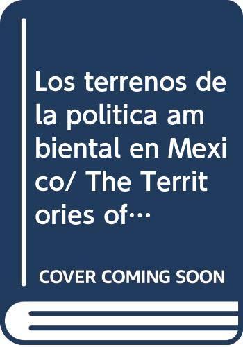 9789707011212: Los terrenos de la politica ambiental en Mexico/ The Territories of the Environmental Policy in Mexico (Jesus Silva Herzog) (Spanish Edition)