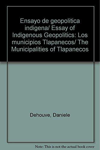 Ensayo de geopolítica indígena: Los municipios Tlapanecos: Dehouve, Danièle