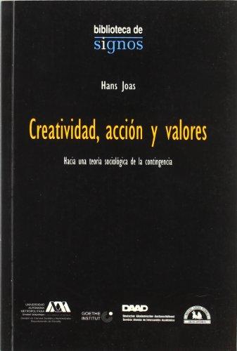 9789707012141: Creatividad, accion y valores/ Creativity, Action and Values: Hacia una teoria sociologica de la contingencia/ Towards a Social Theory of Contingency ... de signos/ Signs Library) (Spanish Edition)