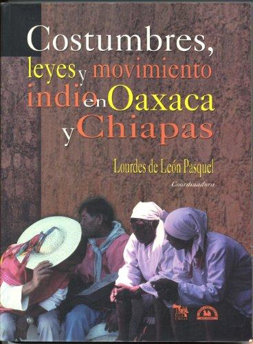Costumbres, leyes y movimiento indio en Oaxaca: Lourdes de Leon