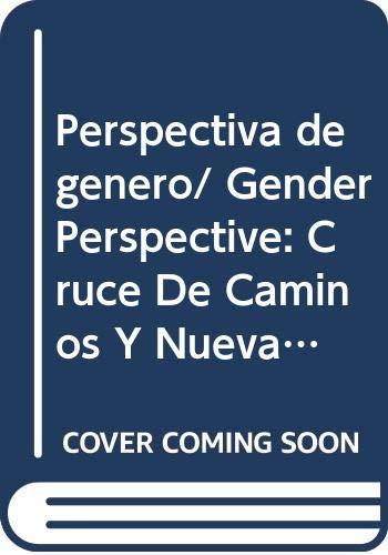 9789707012707: Perspectiva de genero: cruce de caminos y nuevas claves interpretativas (Las Ciencias Sociales. Estudios De Genero)