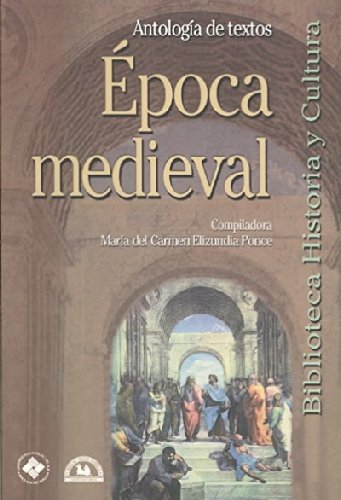 9789707014121: 3: Epoca medieval/ Medieval Age: Antologia de textos/ Text Anthology (Biblioteca historia y cultura/ History and Culture Library) (Spanish Edition)