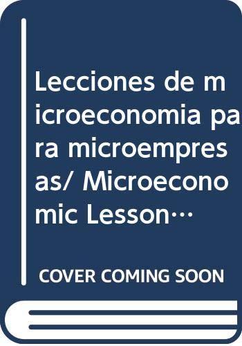 Lecciones de microeconomia para microempresas/ Microeconomic Lessons