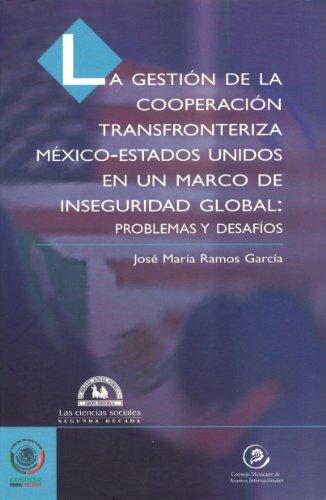 Gestion de la cooperacion transfronteriza Mexico-Estados Unidos: Garcia, Jose Maria