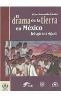 9789707015432: El drama de La tierra de Mexico / The Drama of the Land in Mexico: Del Siglo XVI Al Siglo XXI/ From the XVI Century to the XXI Century (Conocer Para Decir/ Know to Tell) (Spanish Edition)