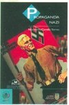 Propaganda Nazi/ Nazi Propaganda (Spanish Edition): Torres, Norberto Corella