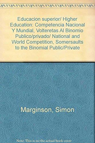 Educacion superior/ Higher Education: Competencia Nacional Y: Marginson, Simon