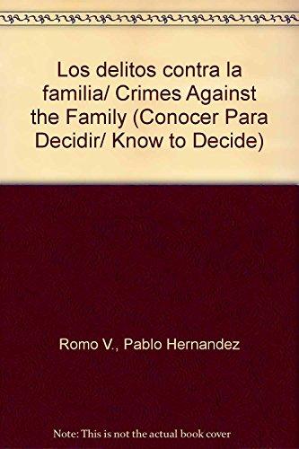 Los delitos contra la familia/ Crimes Against: Romo V., Pablo