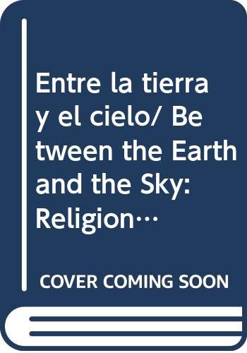 9789707016354: Entre la tierra y el cielo/ Between the Earth and the Sky: Religion y sociedad en los pueblos mayas del Yucatan colonial/ Religion and Society in the ... of Colonial Yucatan (Peninsular: Estudios)