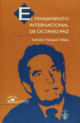 El pensamiento internacional de Octavio Paz (Spanish Edition)