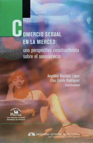 Comercio sexual en La Merced: una perspectiva: Lopez, Angelica Bautista;