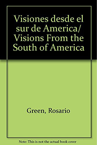 Visiones desde el sur de America/ Visions From the South of America (Spanish Edition): Rosario...