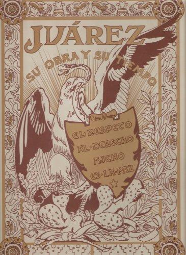9789707017412: Juarez: su obra y su tiempo. (Spanish Edition)