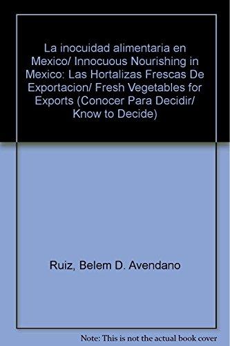 La inocuidad alimentaria en Mexico/ Innocuous Nourishing: Ruiz, Belem D.