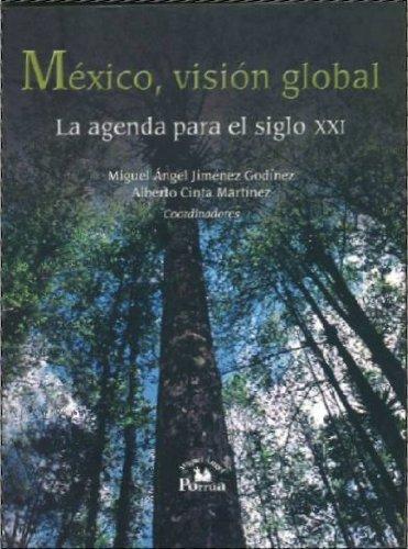 9789707018440: Mexico, Vision global/ Mexico, Global Vision: La Agenda Para El Siglo Xxi/ the Agenda for the Xxi Century (Spanish Edition)