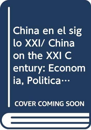 9789707018631: China en el siglo XXI/ China on the XXI Century: Economia, Politica Y Sociedad De Una Potencia Emergente/ Economy, Politics and Society of an Emerging Potency (Spanish Edition)