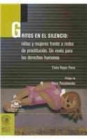 9789707019928: Gritos en el silencio / Screaming in Silence: Ninas Y Mujeres Frente a Redes De Prostitucion. Un Reves Para Los Derechos Humanos / Young Girls and ... A Setback for Human Rights (Spanish Edition)