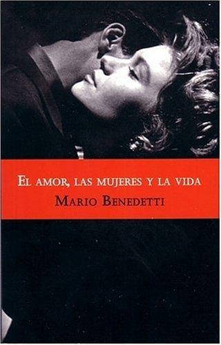 9789707100053: El Amor, Las Mujeres Y La Vida. (Spanish Edition)