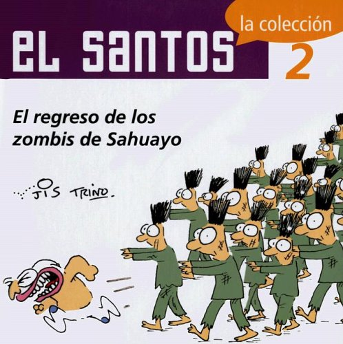 9789707100763: El Santos 2: El Regreso de Los Zombis de Sahuayo (El Santos / The Saint)