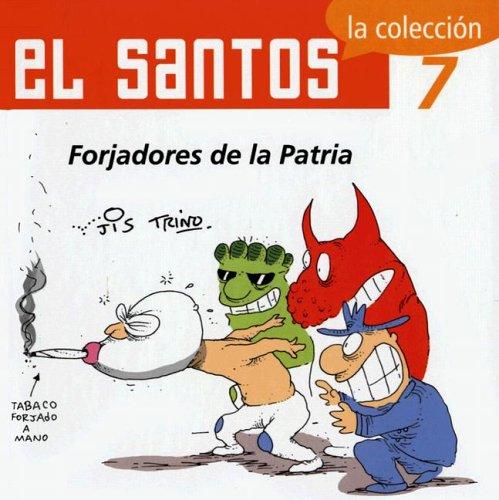 El Santos 7: Forjadores de la patria: Trinidad Camacho Orozco (Trino), Jose, Ignacio Solorzano ...