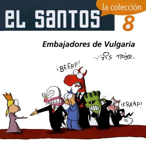 El Santos 8: Embajadores de Vulgaria: Trinidad Camacho Orozco