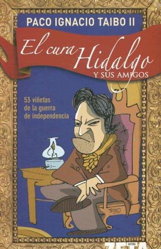 9789707102453: El Cura Hidalgo Y Sus Amigos/ the Priest Hidalgo and Friends (Bolsillo Zeta Historia) (Spanish Edition)