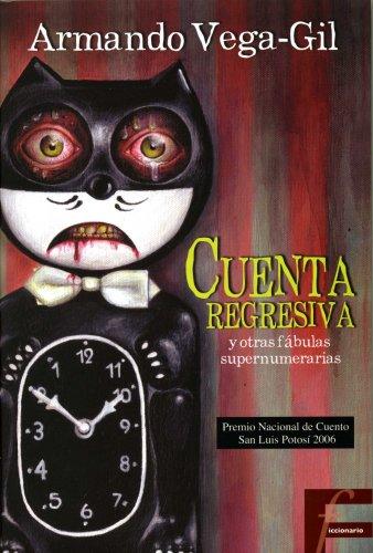Cuenta Regresiva y Otras Fabulas Supernumerarias: Vega-Gil, Armando