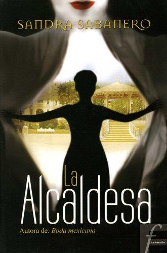 9789707102583: LA ALCALDESA (Ficcionario) (Spanish Edition)