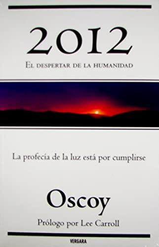 2012 EL DESPERTAR DE LA HUMANIDAD