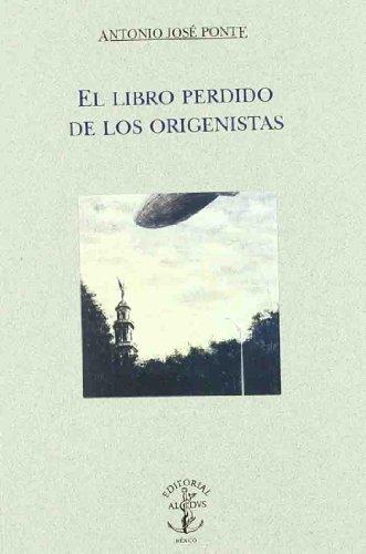 El libro perdido de los origenistas (Spanish Edition)