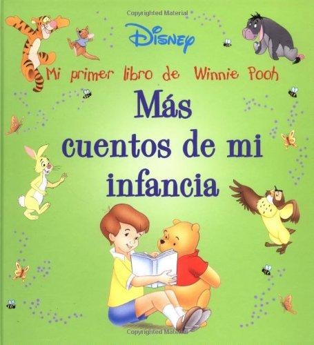 9789707180000: Mas Cuentos de Mi Infancia: Mi Primer Libro de Winnie Pooh / More Growing Up Stories (Disney Coleccion De Cuentos/Disney Storybook Collections (Spanish))