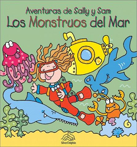 9789707180147: Los monstruos del mar: Sea Monsters, Spanish-Language Edition (Aventuras de Sally y Sam) (Spanish Edition)