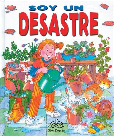 9789707180321: Soy un desastre: Sometimes I Am Naughty, Spanish-Language Edition (Primeras lecturas) (Spanish Edition)