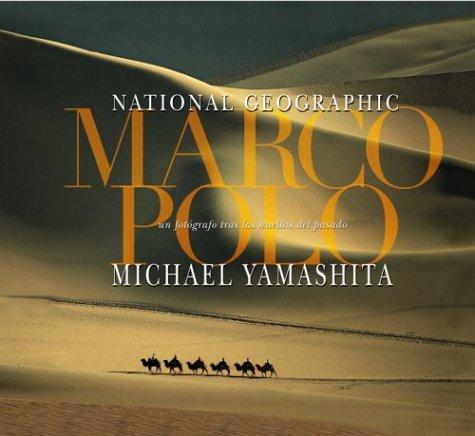 9789707180802: Marco Polo: Un fotografo tras las huellas del pasado (Marco Polo, Spanish-Language Edition) (Grandes civilizaciones) (Spanish Edition)