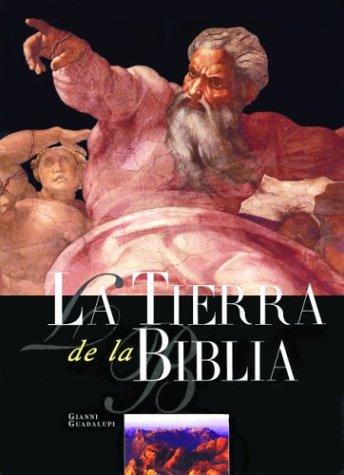 9789707180819: LA Tierra De LA Biblia: Lugares e Historias Del Viejo y Del Nuevo Testamento (Grandes Civilizaciones)