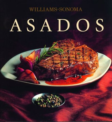 9789707180901: Asados: Grilling, Spanish-Language Edition (Coleccion Williams-Sonoma) (Spanish Edition)