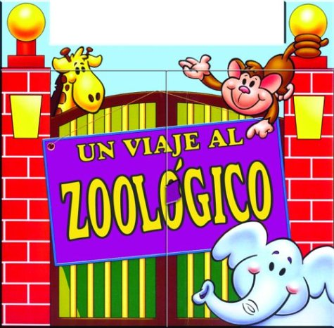 Un viaje al zoologico: A Trip to the Zoo, Spanish-Language Edition (Aprendamos!) (Spanish Edition) (9789707181090) by Editors of Silver Dolphin en Espanol