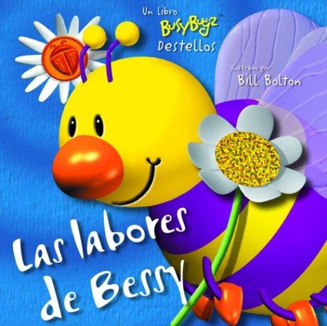 9789707181144: Las labores de bessy (Libro Busybugz Destellos)