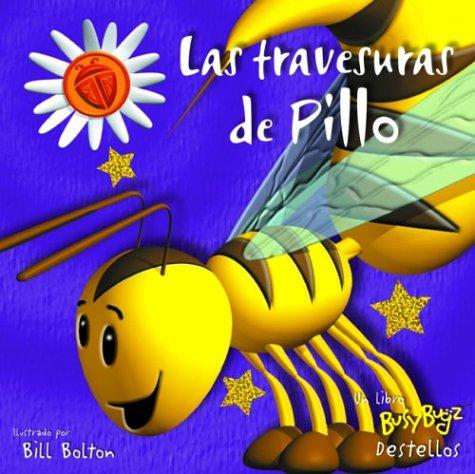 9789707181168: Las travesuras de Pillo: Silly Spike, Spanish-Language Edition (Busybugz destellos) (Spanish Edition)