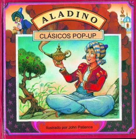 Aladino: Aladdin, Spanish-Language Edition (Clasicos pop-ups) (Spanish Edition) (9707181273) by John Patience