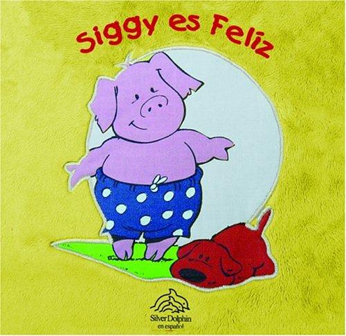 9789707182264: Siggy es feliz: Happy Siggy, Spanish-Language Edition (Libros de tela) (Spanish Edition)