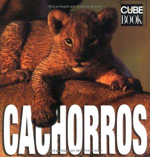 9789707182530: Cachorros: Baby Animals, Spanish-Language Edition (Cube Books) (Spanish Edition)