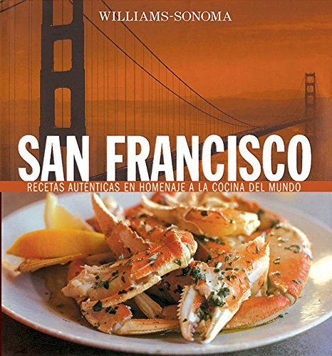 Williams-Sonoma: San Francisco: Spanish-Language Edition (Coleccion Williams-Sonoma) (Spanish Edition) (9707182741) by Janet Fletcher