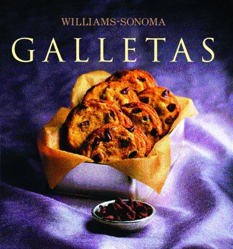 9789707182837: Galletas: Cookies, Spanish-Language Edition (Coleccion Williams-Sonoma) (Spanish Edition)