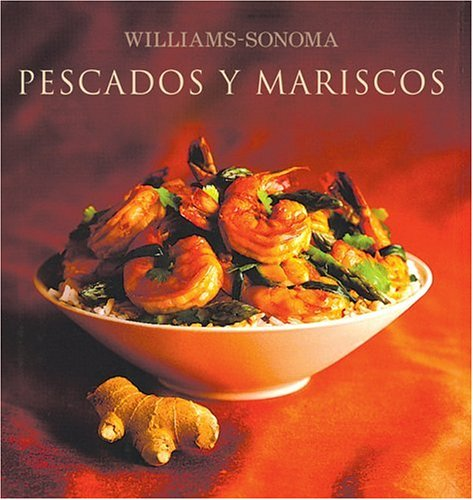 9789707183148: Williams-Sonoma: Pescados y Mariscos: Williams-Sonoma: Seafood, Spanish-Language Edition (Coleccion Williams-Sonoma) (Spanish Edition)