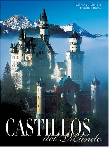 Castillos del Mundo (Spanish Edition) (9707183306) by Guadalupi, Gianni; Reina, Gabriele