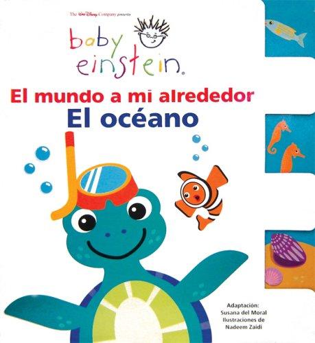 9789707184572: Baby Einstein: El mundo a mi alrededor, el oceano: Baby Einstein: The World Around Me: Oceans (Baby Einstein Series) (Spanish Edition)