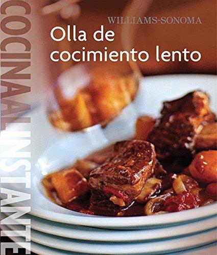 Williams-Sonoma. Cocina al Instante: Olla de cocimiento lento (Spanish Edition) (9707184647) by Kolpas, Norman